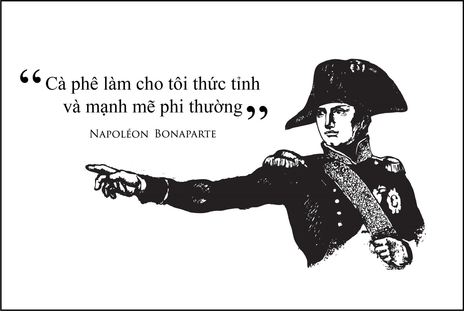 """Tại sao Napoléon lại nói câuCÀ PHÊ LÀM CHO TÔI THỨC TỈNH VÀ MẠNH MẼ PHI THƯỜNG"""""""